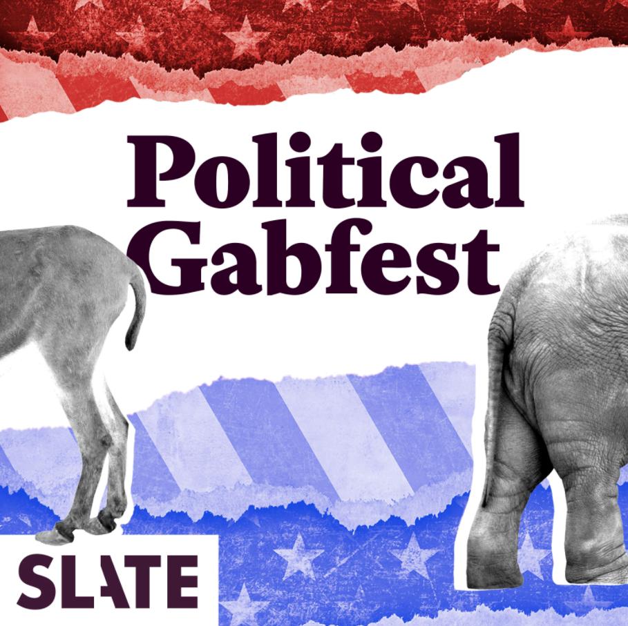 The Slate Political Gabfest